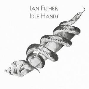 Ian Fisher - Idle Hands (2018)