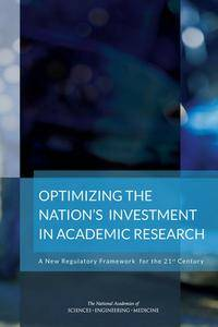 Optimizing the Nation's Investment in Academic Research: New Regulatory Framework for the 21st Century