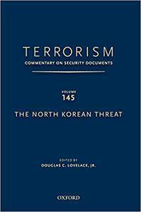 Terrorism: Commentary on Security Documents, Vol. 145: The North Korean Threat