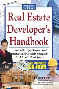 «The Real Estate Developer's Handbook: How to Set Up, Operate, and Manage a Financially Successful Real Estate Developme