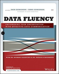 Data Fluency: Empowering Your Organization with Effective Data Communication, 2 edition (repost)