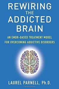 Rewiring the Addicted Brain