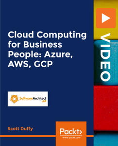Cloud Computing for Business People: Azure, AWS, GCP