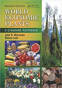 World Economic Plants: A Standard Reference (2nd Edition)