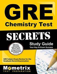 GRE Chemistry Test Secrets Study Guide: GRE Subject Exam Review for the Graduate Record Examination