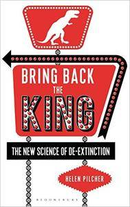 Bring Back the King: The New Science of De-extinction [Audiobook]