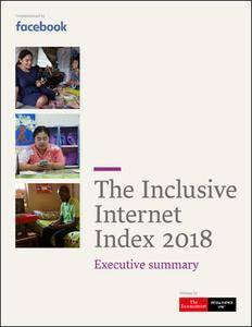 The Economist (Intelligence Unit) - The Inclusive Internet Index 2018 : Executive Summary (2018)