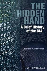 The Hidden Hand: A Brief History of the CIA (Repost)