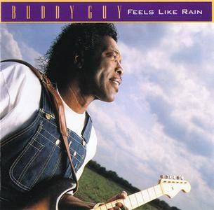 Buddy Guy - Feels Like Rain (1993) [Re-Up]