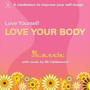 «Love Yourself Love Your Body» by Ali Calderwood,Shazzie