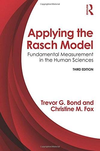 Applying the Rasch Model: Fundamental Measurement in the Human Sciences, Third Edition