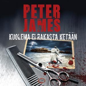 «Kuolema ei rakasta ketään» by Peter James