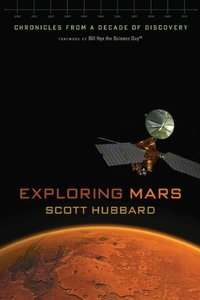 Exploring Mars: Chronicles from a Decade of Discovery (repost)