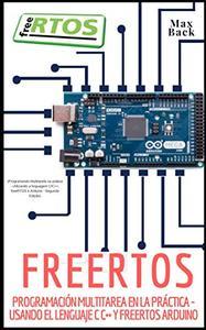 FreeRTOS: Programación multitarea en la práctica - Usando el lenguaje C C++ y FreeRTOS