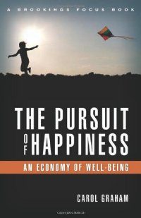 The Pursuit of Happiness: An Economy of Well-Being (repost)