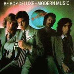 Be Bop Deluxe - Modern Music (1976)