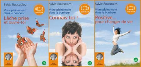 """Sylvie Roucoules, """"Vivre pleinement dans le bonheur"""""""