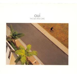 The Sea And Cake - Oui (2000) {Thrill Jockey}