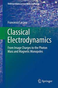 Classical Electrodynamics: From Image Charges to the Photon Mass and Magnetic Monopoles (Repost)