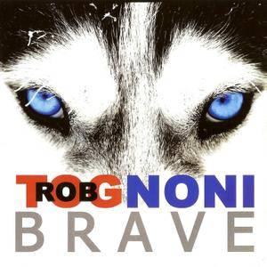 Rob Tognoni - Brave (2016)