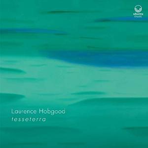Laurence Hobgood - t e s s e t e r r a (2019)