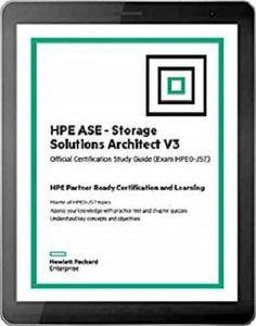 HPE ASE - Storage Solutions Architect V3: Official Certification Study Guide (HPE0-J57)