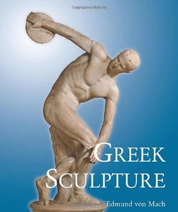 Greek Sculpture: Its Spirit and Its Principles