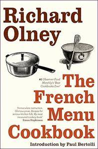 The French Menu Cookbook: The Food and Wine of France—Season by Delicious Season