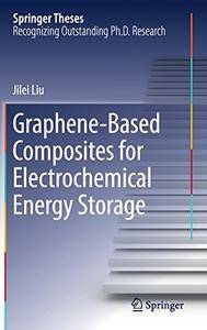 Graphene-based Composites for Electrochemical Energy Storage