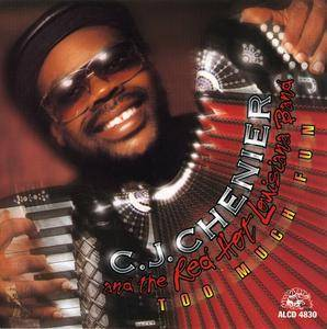 C.J. Chenier - Too Much Fun (1995)
