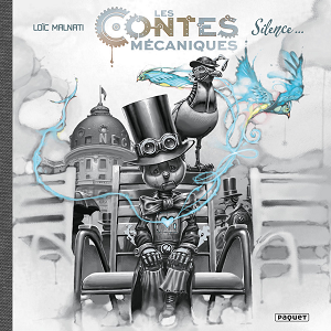 Contes Mécaniques - Tome 1 - Silence