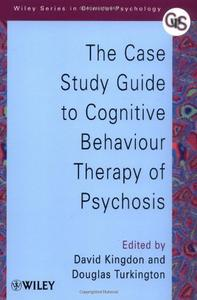 The Case Study Guide to Cognitive Behaviour Therapy of Psychosis (Repost)