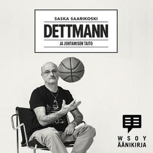 «Dettmann - ja johtamisen taito» by Saska Saarikoski