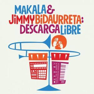 Makala & Jimmy Bidaurreta - Descarga Libre (2019)