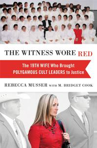 The Witness Wore Red: The 19th Wife Who Brought Polygamous Cult Leaders to Justice (repost)