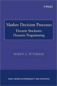 Markov Decision Processes: Discrete Stochastic Dynamic Programming (Repost)