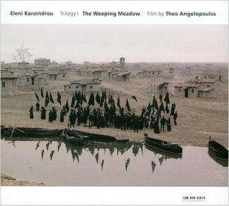 Eleni Karaindrou - Trilogy: The Weeping Meadow (Film by Theo Angelopoulos) (2004) [Re-Up]