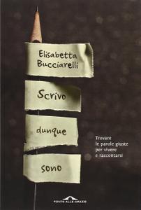 Elisabetta Bucciarelli - Scrivo dunque sono