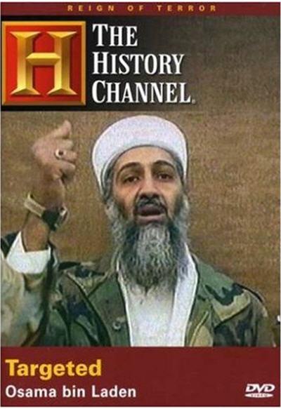 History Channel Reign of Terror - Targeted - Osama Bin Laden