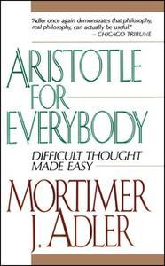 «Aristotle for Everybody» by Mortimer J. Adler