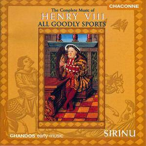 Sirinu - All Goodly Sports: The Complete Music of Henry VIII (1998)