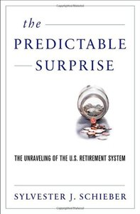 The Predictable Surprise: The Unraveling of the U.S. Retirement System (repost)