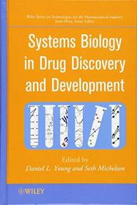 Systems Biology in Drug Discovery and Development (Wiley Series on Technologies for the Pharmaceutical Industry)