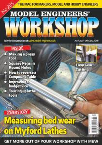 Model Engineers' Workshop - Issue 285 - Autumn 2019