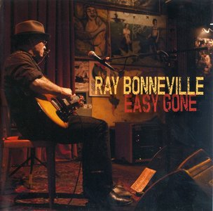 Ray Bonneville - Easy Gone (2014) * RE-UP *