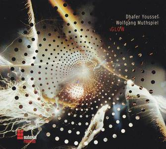 Dhafer Youssef & Wolfgang Muthspiel - Glow (2007) {Material Records MRE 019-2}