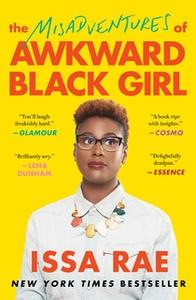 «The Misadventures of Awkward Black Girl» by Issa Rae