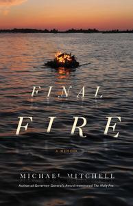 Final Fire: A Memoir