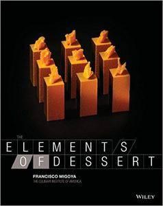 The Elements of Dessert by Francisco J. Migoya (repost)