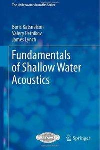 Fundamentals of Shallow Water Acoustics (repost)